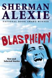 Blasphemy: New and Selected Stories