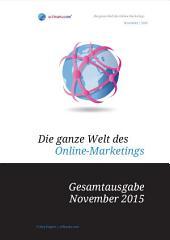 Die ganze Welt des Online-Marketings - Gesamtausgabe: Auflage November 2015