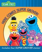 Here Comes Super Grover   Sesame Street  PDF