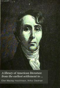 A Library of American Literature from the Earliest Settlement to the Present Time  Literature of the republic  pt  2  1821 1834 PDF