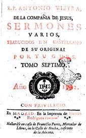 De la Compania de Jesus, Sermones Varios, Traducidos en Casteliano de su Originai Portugues Tomo Septimo