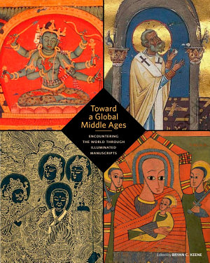 Toward a Global Middle Ages PDF