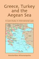 Greece  Turkey and the Aegean Sea PDF