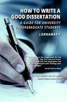 How to Write a Good Dissertation A guide for University Undergraduate Students PDF