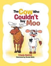 The Cow Who Couldn   T Say Moo PDF
