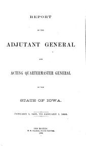 Report of the Adjutant General and Acting Quartermaster General of the State of Iowa