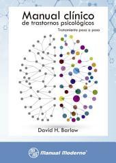 Manual clínico de trastornos psicológicos: Tratamiento paso a paso