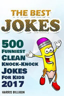 500 Funniest Clean Knock-knock Jokes for Kids 2017