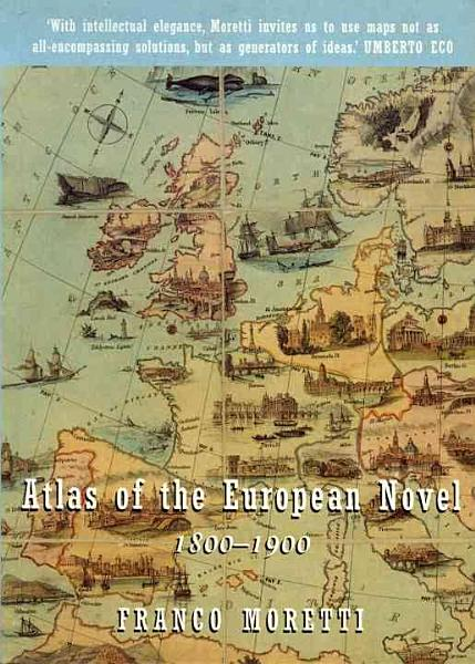 Download Atlas of the European Novel  1800 1900 Book