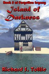 Island of Darkness (Forgotten Legacy #5)
