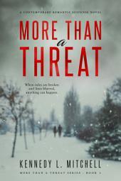 More Than a Threat: Volume 1