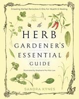 The Herb Gardener s Essential Guide PDF