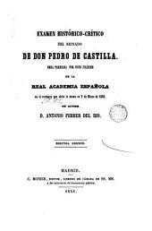 Examen histórico-crítico del reinado de don Pedro de Castilla: obra premiada ...