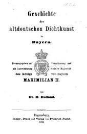 Geschichte der altdeutschen Dichtkunst in Bayern, etc