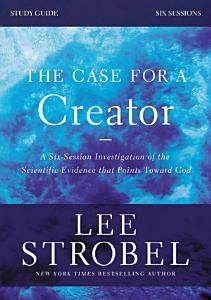 The Case for a Creator Study Guide Revised Edition Book