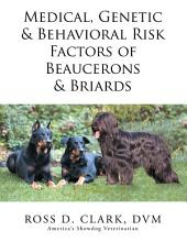 Medical, Genetic & Behavioral Risk Factors of Beaucerons & Briards