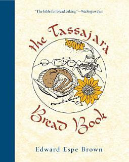 The Tassajara Bread Book Book