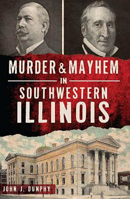 Murder   Mayhem in Southwestern Illinois