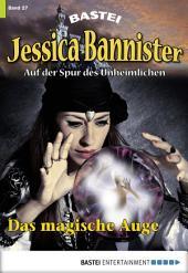Jessica Bannister - Folge 027: Das magische Auge