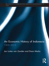 An Economic History of Indonesia: 1800-2010