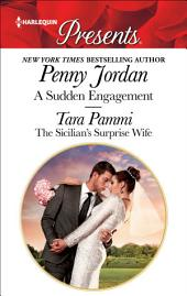 A Sudden Engagement & The Sicilian's Surprise Wife