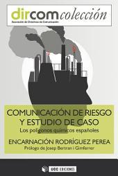 Comunicación de riesgo y estudio de caso: Los polígonos químicos españoles