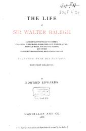 The Life of Sir Walter Ralegh: Life