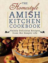 The Homestyle Amish Kitchen Cookbook