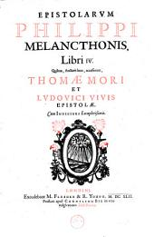 Epistolarum D. Erasmi Roterodami libri XXXI et, P. Melancthonis libri IV : quibus adjiciuntur Th. Mori & Lud. Vivis epistolae: Volume 2