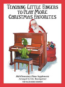 Teaching Little Fingers to Play More Christmas Favorites