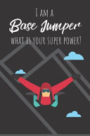 I Am a Base Jumper What Is Your Super Power?
