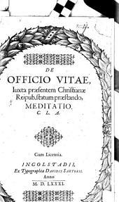 De Officio Vitae, Iuxta praesentem Christianae Reipub. statum praestando, Meditatio