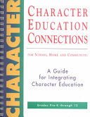 Character Education Connections for School, Home, and Community
