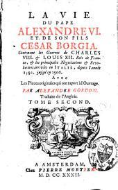 La vie du pape Alexandre VI et de son fils César Borgia: Volume2