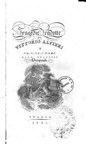 Opere di Vittorio Alfieri: Tragedie tradotte di Vittorio Alfieri e commentarj alle tragedie originali, Volume 6
