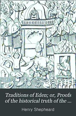 Traditions of Eden  or  Proofs of the historical truth of the Pentateuch PDF