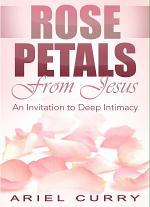 Rose Petals From Jesus