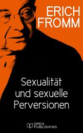 Sexualität und sexuelle Perversionen: Sexuality and Sexual Perversions