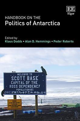 Handbook on the Politics of Antarctica PDF