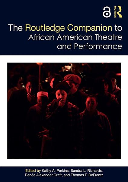 Download The Routledge Companion to African American Theatre and Performance Book
