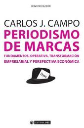 Periodismo de marcas: Fundamentos, operativa, transformación empresarial y perspectiva económica