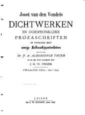 Joost van den Vondel: zijne dichtwerken en oorspronklijke prozaschriften in verband met eenige levensbijzonderheden: 1671-1679. Dl. 12