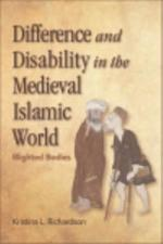 Difference and Disability in the Medieval Islamic World
