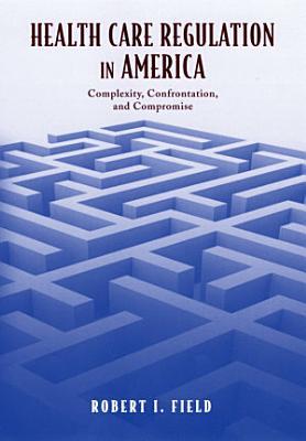 Health Care Regulation in America