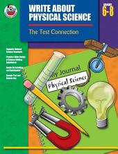 Write About Physical Science, Grades 6 - 8: The Test Connection