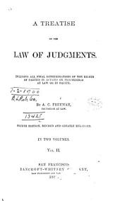A Treatise on the Law of Judgments: Including All Final Determinations of the Rights of Parties in Actions Or Proceedings at Law Or in Equity, Volume 2