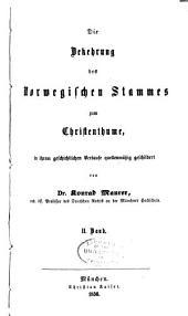 Die Bekehrung des norwegischen Stammes zum Christenthume: in ihrem geschichtlichen Verlaufe quellenmassig geschildert, Volum 2
