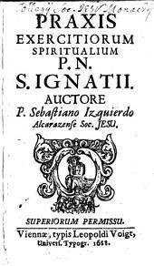 Praxis Exercitiorum Spiritualium P. N. S. Ignatii