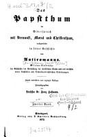 Das Papstthum im Widerspruch mit Vernunft  Moral und Christenthum nachgewiesen in seiner Geschichte von Antiromanus PDF