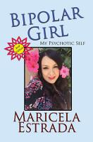 Bipolar Girl  My Psychotic Self PDF